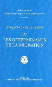 Démographie : analyse et synthèse. Volume 4, Les déterminants de la migration