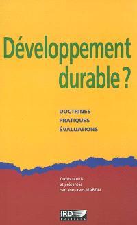 Développement durable ? : doctrines, pratiques, évaluations