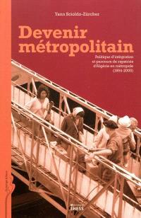 Devenir métropolitain : politique d'intégration et parcours de rapatriés d'Algérie en métropole (1954-2005)
