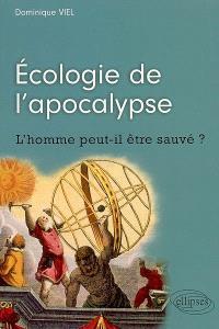 Ecologie de l'apocalypse : l'homme peut-il être sauvé ?