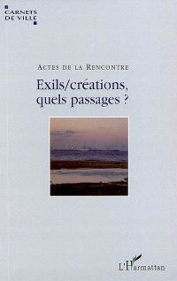 Exils, créations, quels passages ? : actes du colloque (13 octobre 2008, Villeurbanne)