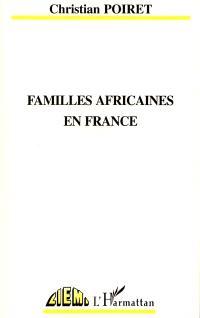 Familles africaines en France : ethnicisation, ségrégation et communication