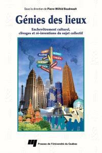 Génies des lieux  : enchevêtrement culturel, clivages et ré-inventions du sujet collectif