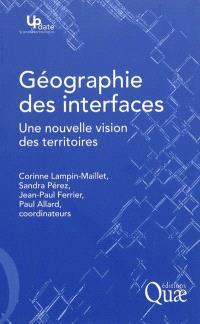 Géographie des interfaces : une nouvelle vision des territoires