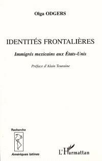 Identités frontalières : immigrés mexicains aux Etats-Unis