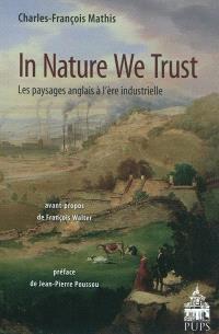 In nature we trust : les paysages anglais à l'ère industrielle