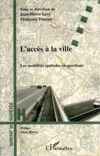 L'accès à la ville : les mobilités spatiales en questions
