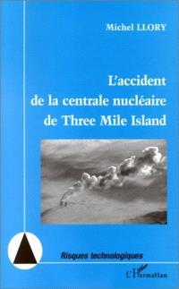 L'accident de la centrale nucléaire de Three Mile Island