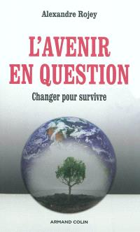 L'avenir en question : changer pour survivre