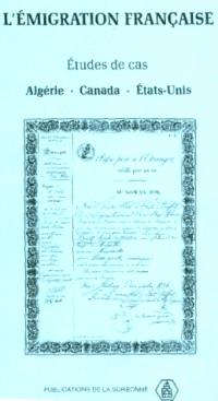 L'Emigration française : études de cas : Algérie, Canada, Etats-Unis