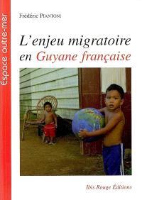 L'enjeu migratoire en Guyane française : une géographie politique