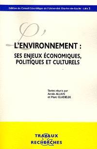 L'environnement, ses enjeux économiques, politiques et culturels : congrès, 15 et 16 janvier