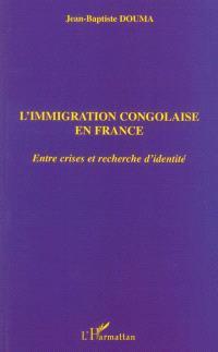 L'immigration congolaise en France : entre crises et recherche d'identité