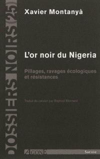 L'or noir du Nigeria : pillages, ravages écologiques et résistances