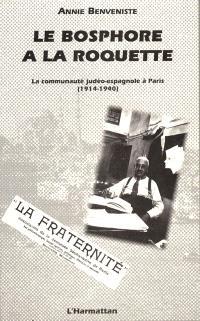 La Bosphore à la Roquette : la communauté judéo-espagnole à Paris, 1914-1940