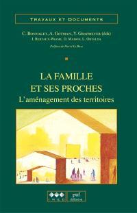 La famille et ses proches : l'aménagement des territoires