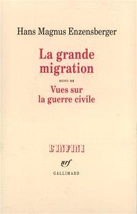 La grande migration; Suivi de Vues sur la guerre civile