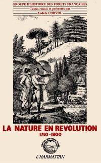 La Nature en révolution : 1750-1800
