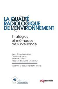 La qualité radiologique de l'environnement : stratégies et méthodes de surveillance