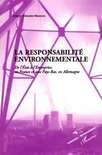 La responsabilité environnementale : de l'Etat à l'entreprise, en France et aux Pays-Bas, en Allemagne