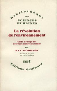 La Révolution de l'environnement : guide à l'usage des nouveaux maîtres du monde