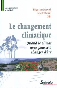 Le changement climatique : quand le climat nous pousse à changer d'ère