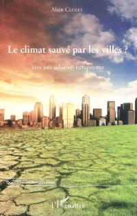 Le climat sauvé par les villes ? : vers une solution européenne