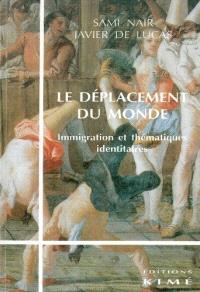 Le déplacement du monde : immigration et thématiques identitaires