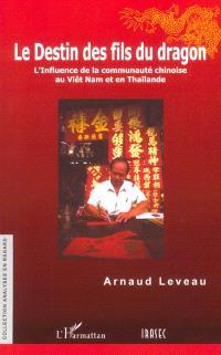 Le destin des fils du dragon : l'influence de la communauté chinoise au Viêt Nam et en Thaïlande
