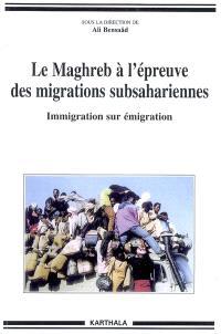 Le Maghreb à l'épreuve des migrations subsahariennes : immigration sur émigration