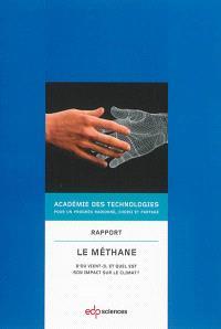 Le méthane : d'où vient-il et quel est son impact sur le climat ? : rapport voté par l'Académie le 9 janvier 2013