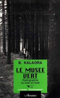 Le Musée vert : radiographie du loisir en forêt
