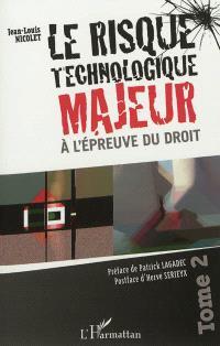 Le risque technologique majeur à l'épreuve du droit. Volume 2