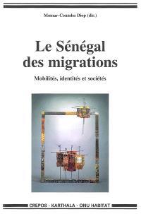 Le Sénégal des migrations : mobilités, identités et sociétés