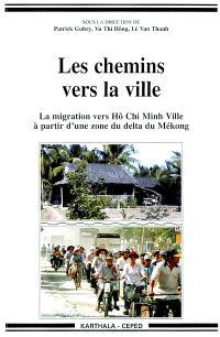 Les chemins vers la ville : la migration vers Hô Chi Minh Ville à partir d'une zone du delta du Mékong