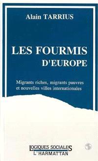 Les Fourmis d'Europe : migrants riches, migrants pauvres et nouvelles villes internationales