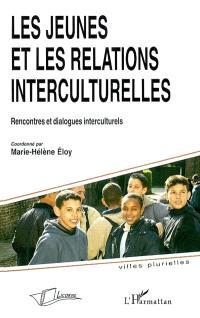 Les jeunes et les relations interculturelles : rencontres et dialogues interculturels