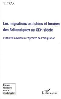 Les migrations assistées et forcées des Britanniques au XIXe siècle