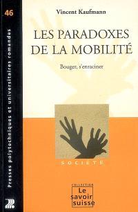 Les paradoxes de la mobilité : bouger, s'enraciner