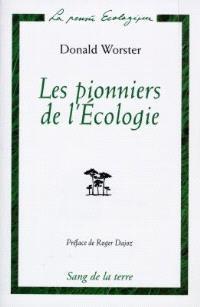 Les pionniers de l'écologie : une histoire des idées écologiques