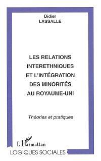 Les relations interethniques et l'intégration des minorités au Royaume-Uni : théories et pratiques