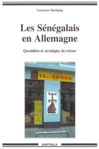 Les Sénégalais en Allemagne : quotidien et stratégies de retour