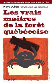 Les vrais maîtres de la forêt québécoise