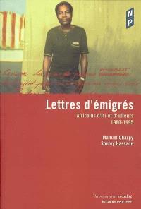 Lettres d'émigrés : Africains d'ici et d'ailleurs (1960-1995)