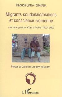 Migrants soudanais-maliens et conscience ivoirienne : les étrangers en Côte d'Ivoire (1903-1980)