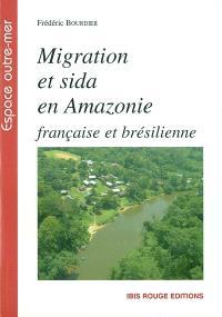 Migration et sida en Amazonie française et brésilienne