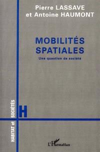 Mobilités spatiales : une question de société