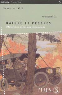 Nature et progrès : interactions, exclusions, mutations