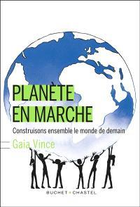 Planète en marche : construisons ensemble le monde de demain