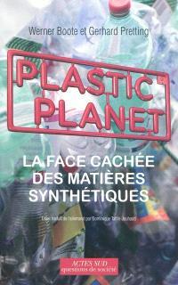 Plastic planet : la face cachée des matières synthétiques